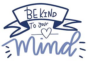 HRC's Be Kind To Your Mind Week